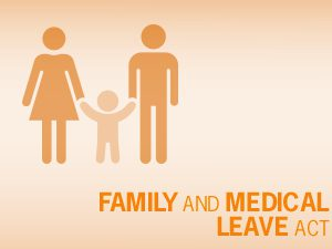 Family and Medical Leave Act Tips: