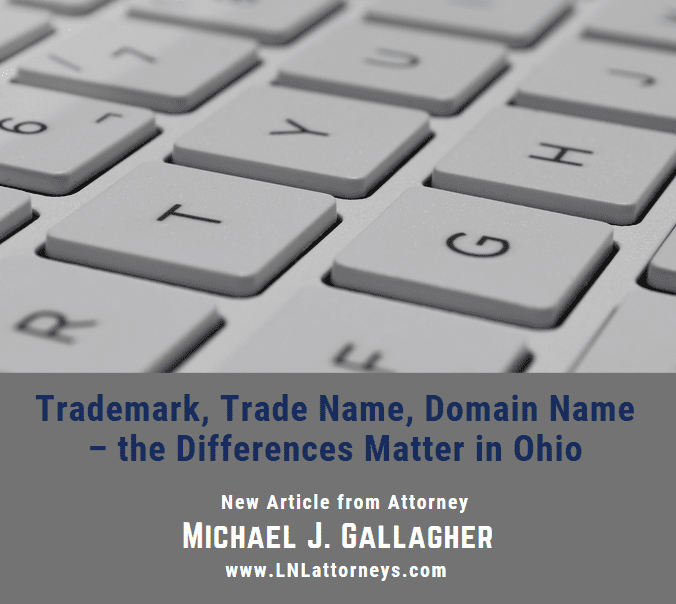 Trademark, Trade Name, Domain Name – the Differences Matter in Ohio